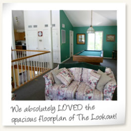 We absolutely LOVED the spacious floorplan of The Lookout!